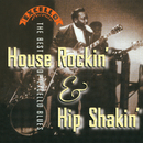 House Rockin' & Hip Shakin': The Best Of Excello Blues/Various Artists