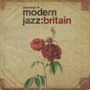 Journeys In Modern Jazz: Britain/Various Artists