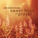 Sweet Hour of Prayer/Jim Brickman