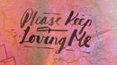 Please Keep Loving Me (Lyric Video)/James TW