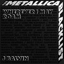 Wherever I May Roam (feat. Metallica)/J. Balvin