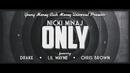 Only (Lyric Video) (feat. Drake, Lil Wayne, Chris Brown)/Nicki Minaj