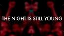 The Night Is Still Young (Lyric Video)/Nicki Minaj