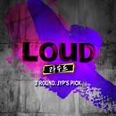 LOUD – 3 ROUND JYP's PICK/Various Artists