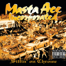 Sittin' On Chrome (Deluxe Edition)/Masta Ace Incorporated