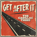Get After It/The Cadillac Three