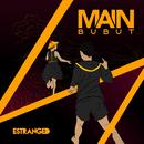 Main Bubut/Estranged