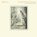 You Must Believe In Spring (Remastered Version)/Bill Evans