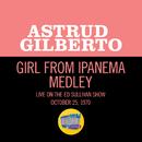 The Girl From Ipanema/Black Orpheus/Agua De Berber (Medley/Live On The Ed Sullivan Show, October 25, 1970)/Astrud Gilberto