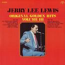 Original Golden Hits - Vol. III (Vol. III)/Jerry Lee Lewis
