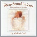 Sleep Sound In Jesus (Platinum Edition)/Michael Card