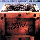 Not Fragile/Bachman-Turner Overdrive