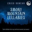 Smoky Mountain Lullabies/Craig Duncan