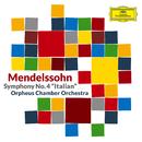 "Mendelssohn: Symphony No. 4 in A Major, Op. 90, MWV N 16 ""Italian""/Orpheus Chamber Orchestra"