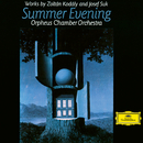 Kodály: Hungarian Rondo, Summer Evening; Suk: Serenade for Strings in E-Flat Major, Op. 6/Orpheus Chamber Orchestra