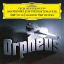 Mendelssohn: Symphonies For Strings Nos. 8 - 10/Orpheus Chamber Orchestra