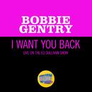 I Want You Back (Live On The Ed Sullivan Show, November 1, 1970)/Bobbie Gentry