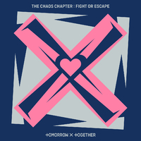 The Chaos Chapter: FIGHT OR ESCAPE/TOMORROW X TOGETHER