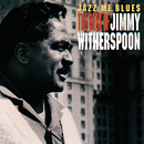 Jazz Me Blues: The Best Of Jimmy Witherspoon/Jimmy Witherspoon