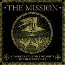 A Garden Of Earthly Delights: The Mercury Years/The Mission