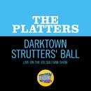 Darktown Strutters' Ball (Live On The Ed Sullivan Show, August 2, 1959)/The Platters