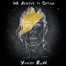 We Deserve To Dream/Xavier Rudd