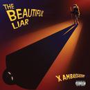 The Beautiful Liar/X Ambassadors