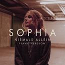Niemals Allein (Piano Version)/SOPHIA