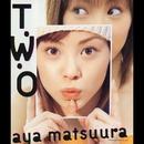 T・W・O/松浦亜弥