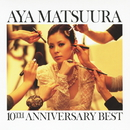 松浦亜弥 10TH ANNIVERSARY BEST