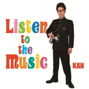 Listen to the Music/KAN