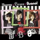 Bravo☆Bravo/Buono!