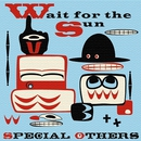 wait for the sun/SPECIAL OTHERS & Kj (from Dragon Ash)