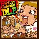 made in show-wa!!/D.L.P.