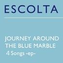 JOURNEY AROUND THE BLUE MARBLE/ESCOLTA