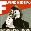 GOSPEL HOUR/FLYING KIDS