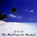P.O.P/THE MAD CAPSULE MARKET'S