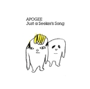 Just a Seeker's Song/APOGEE