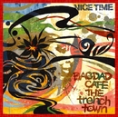 NICE TIME/BAGDAD CAFE THE trench town