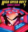 LONELY NIGHT/High Speed Boyz