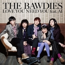 LOVE YOU NEED YOU feat. AI/THE BAWDIES
