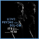 It's You/LOVE PSYCHEDELICO