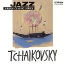 JAZZで聴く チャイコフスキー/トーマス・ハーデン・トリオ