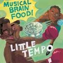 MUSICAL BRAIN FOOD/LITTLE TEMPO