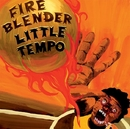 FIREBLENDER/LITTLE TEMPO
