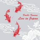 Live in Japan/Double Famous
