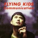 Communication/FLYING KIDS