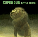 SUPER DUB/LITTLE TEMPO