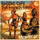 MOVIN' ON/バグダッド・カフェ・ザ・トレンチ・タウン