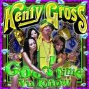 Good Time Yu Know/KENTY GROSS